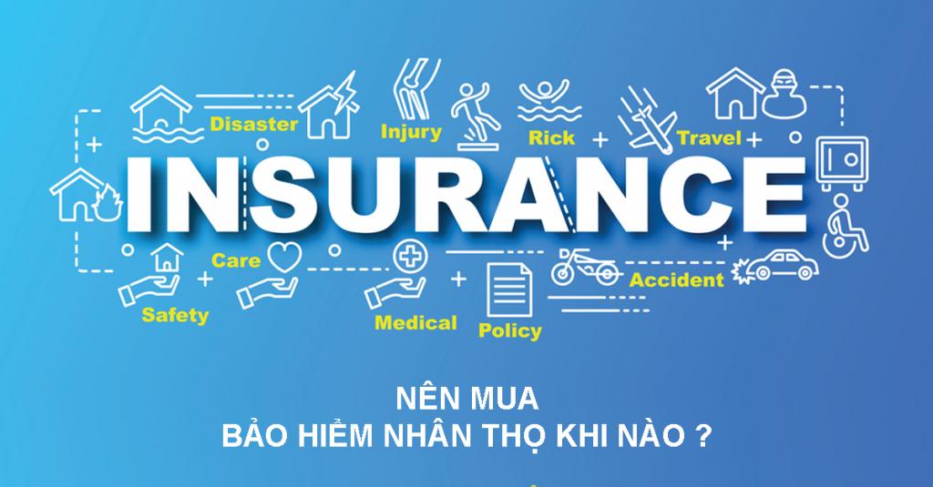 Khi nào nên mua bảo hiểm nhân thọ