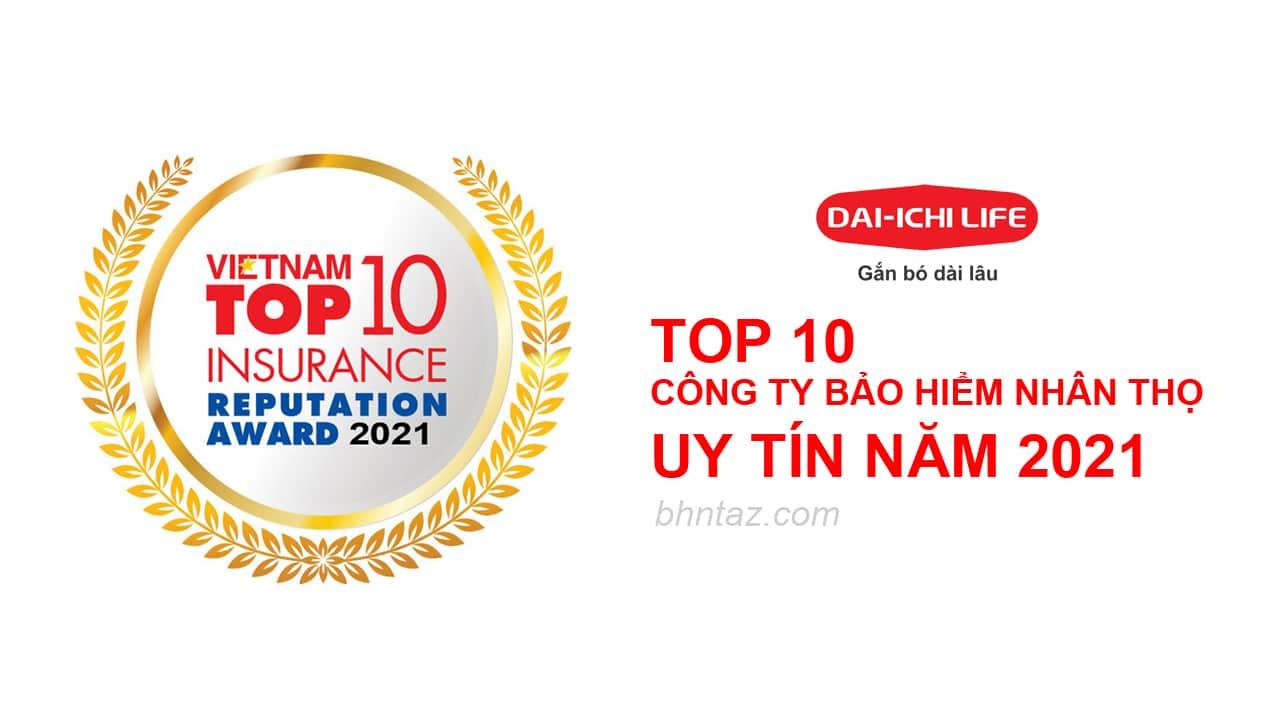 Bảo hiểm nhân thọ Dai-ichi Life Việt Nam, Top 10 công ty bảo hiểm nhân thọ uy tín nhất Việt Nam 2021