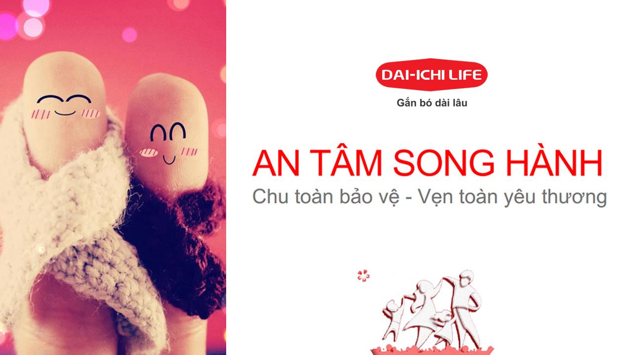 Bảo hiểm An Tâm Tong Hành - Bảo hiểm Dai-ichi Life Việt Nam, tiên phong dẫn đầu, bảo vệ đến 100 tuổi. Bảo hiểm nhân thọ Dai-ichi Life Việt Nam